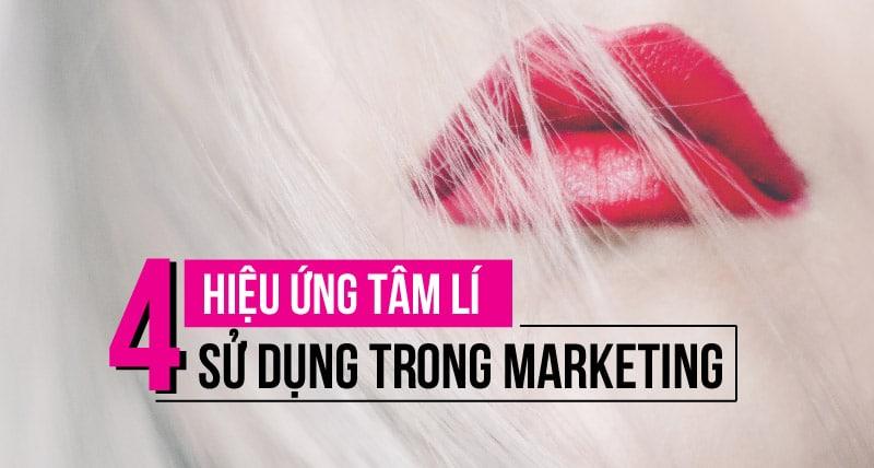 4 hiệu ứng tâm lý khách hàng áp dụng cho Content Marketing