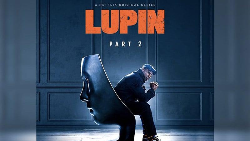 Lupin mùa 2 sẽ lên sóng Netflix trong năm 2021