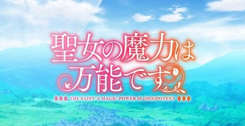 Anime Seijo no Maryoku Wa Bannou Desu! sẽ được trình chiếu vào ngày 6/4
